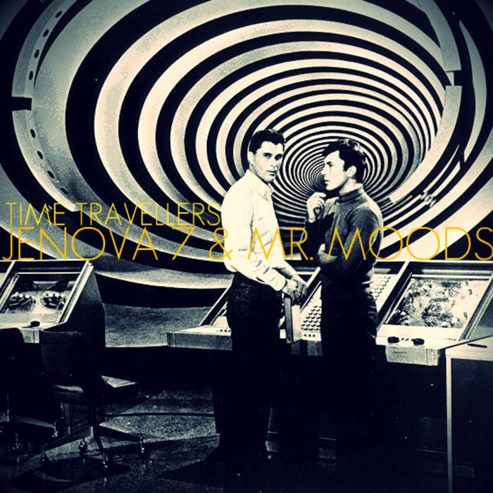 Jenova 7 and Mr. Moods - Time travellers cover art