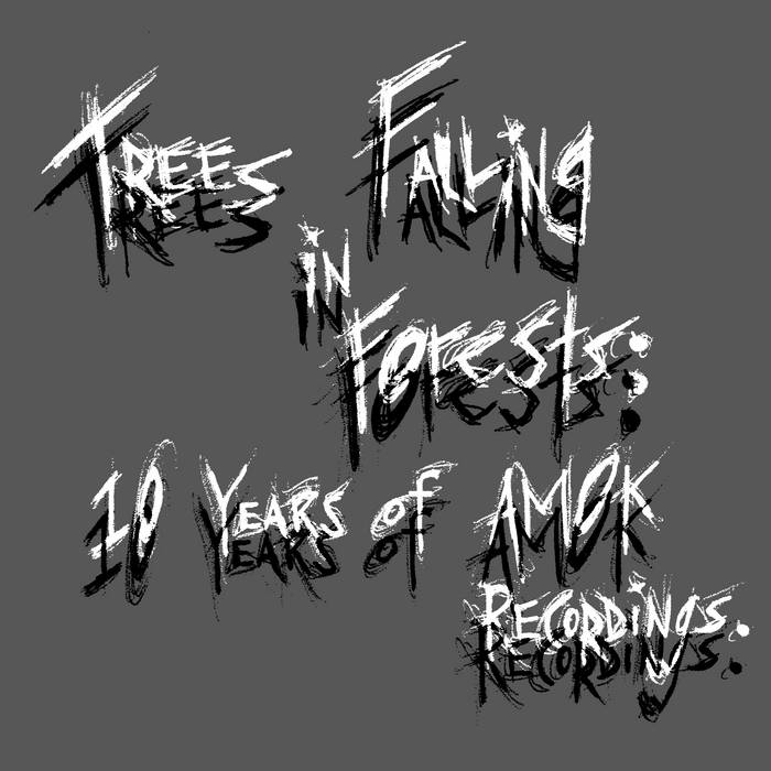 Trees Falling in Forests: 10 years of Amok Recordings. cover art