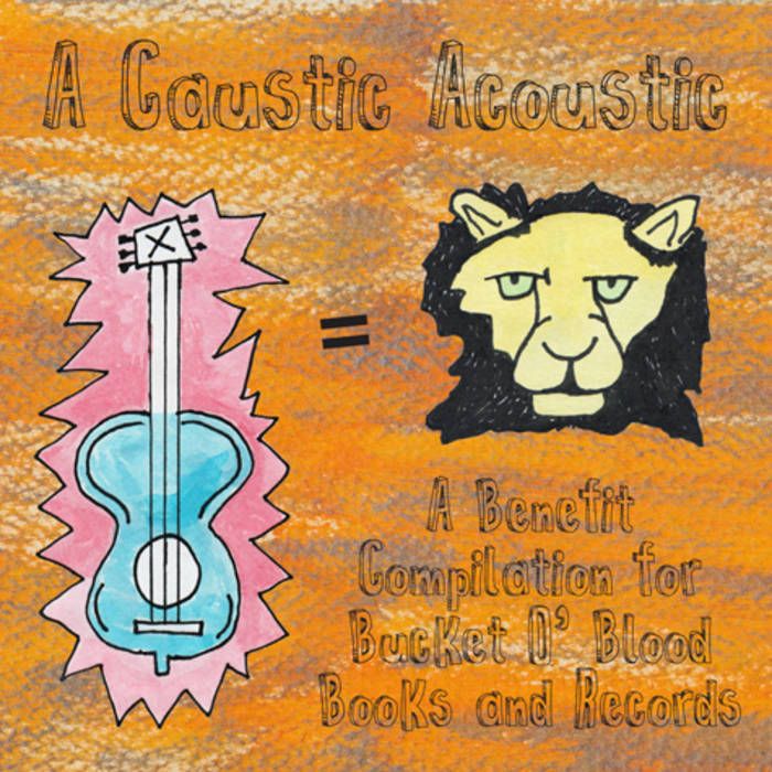 A Caustic Acoustic: A Benefit Compilation For Bucket O' Blood Books and Records cover art