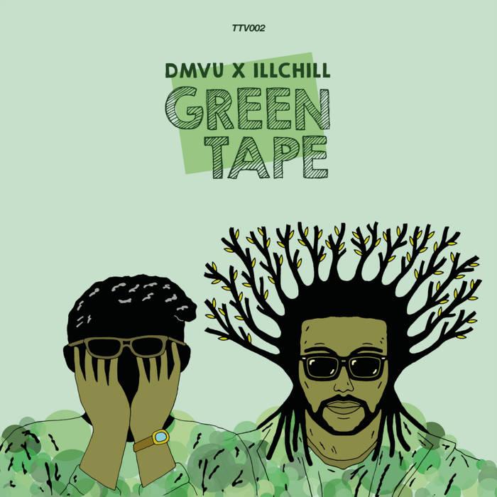 """[TTV002]: DMVU x Ill Chill - Green Tape (12"""") cover art"""