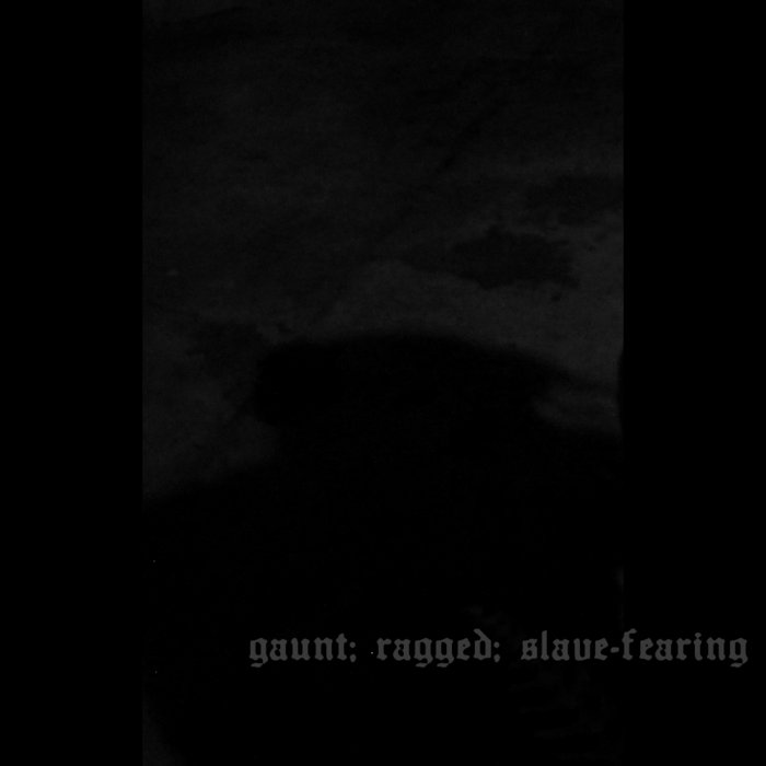 Gaunt; ragged; slave-fearing cover art