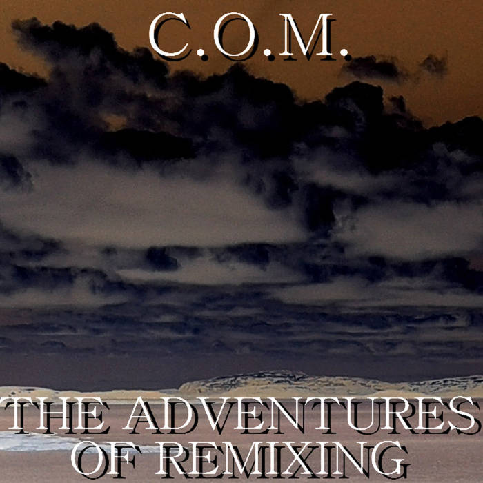 Colours Of Melancholia - The Adventures of Remixing (2016)