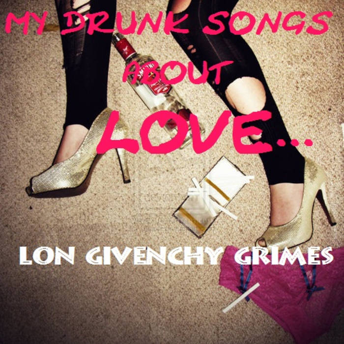 My Drunk Songs About Love... cover art