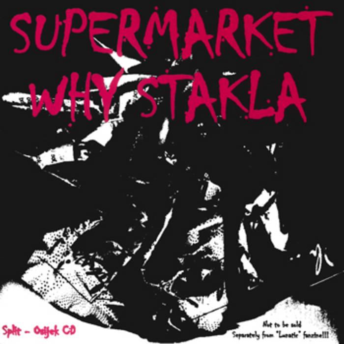 "Supermarket / Why Stakla - ""Split/Osijek cd"" [Lunatic fanzine 1997] cover art"