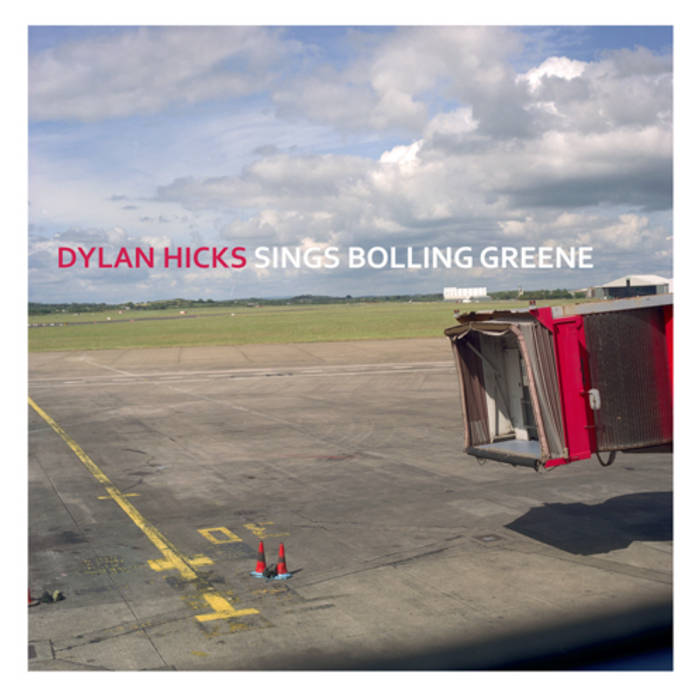 Dylan Hicks Sings Bolling Greene cover art
