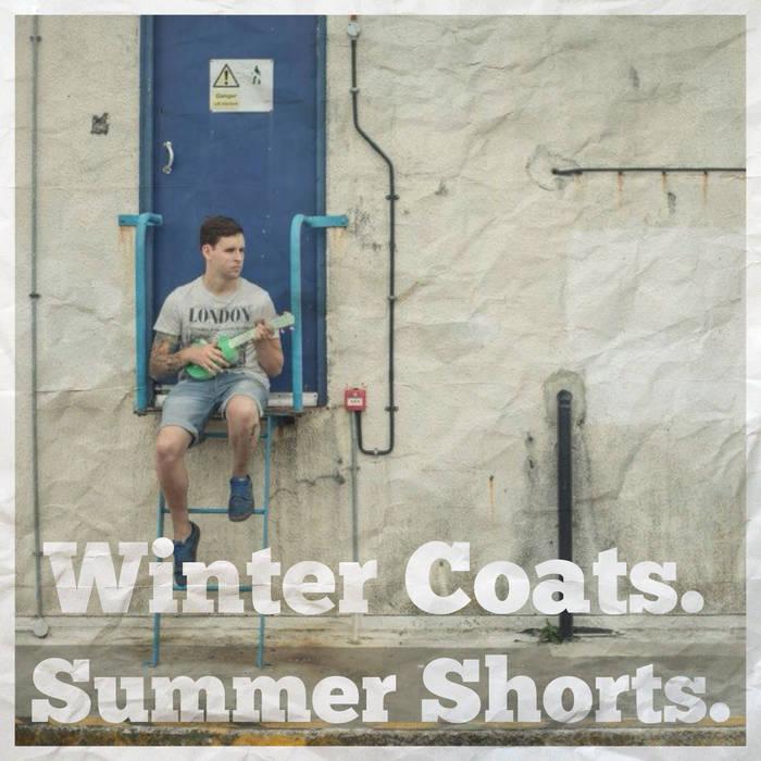 Winter Coats. Summer Shorts cover art