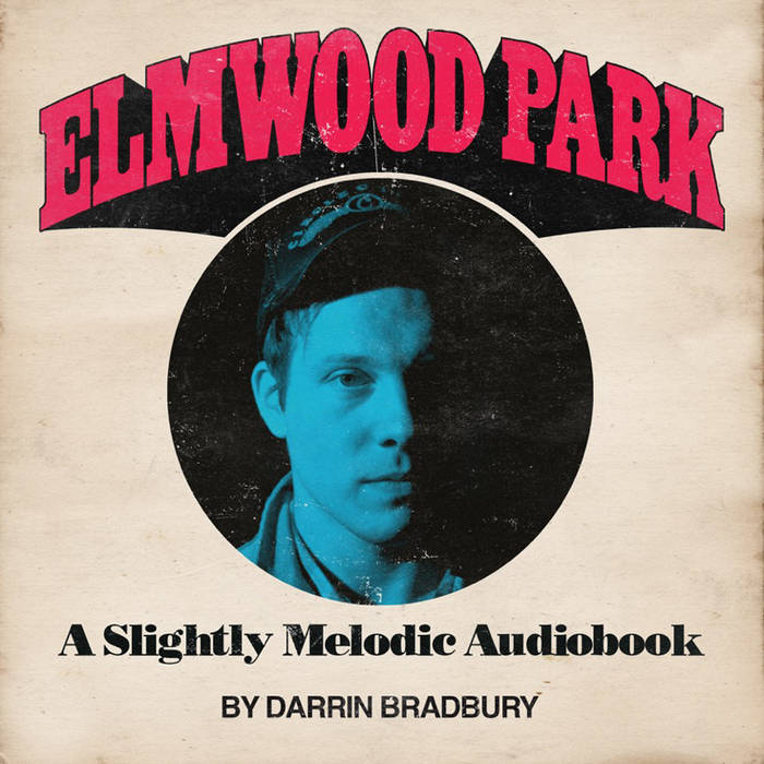 Elmwood Park: A Slightly Melodic Audiobook cover art