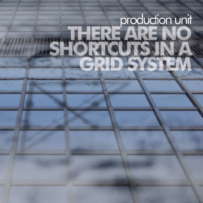 There Are No Shortcuts In A Grid System cover art