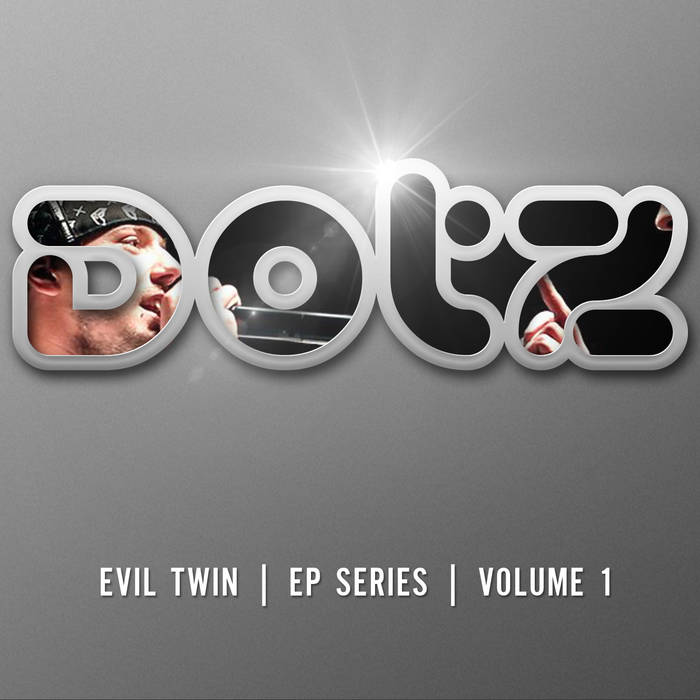 Evil Twin EP Series - Vol 1 - Dotz cover art
