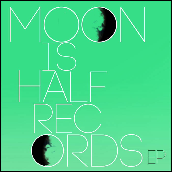 Moon is Half Records EP cover art