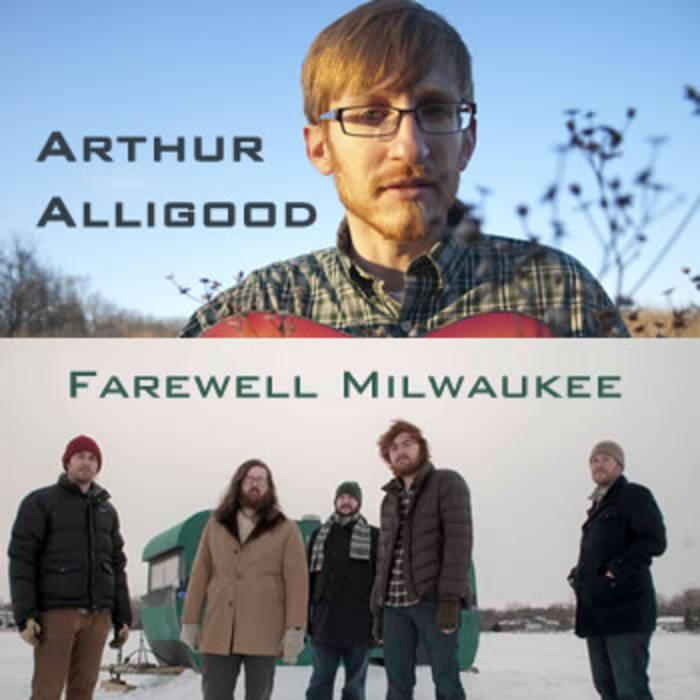 Arthur Alligood & Farewell Milwaukee - Hanesbrands Theatre Sat, April 28 cover art