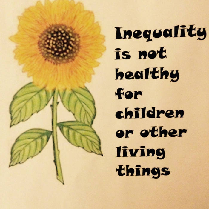 Inequality is not Healthy for Children or Other Living Things cover art