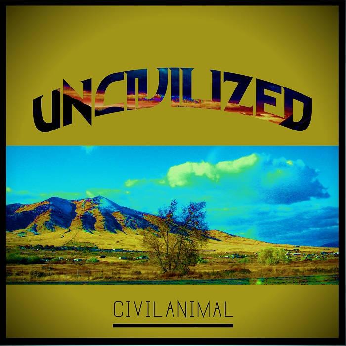 Uncivilized......FREE ALBUM DL cover art