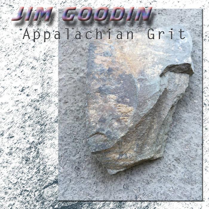 Jim Goodin - Appalachian Grit cover art