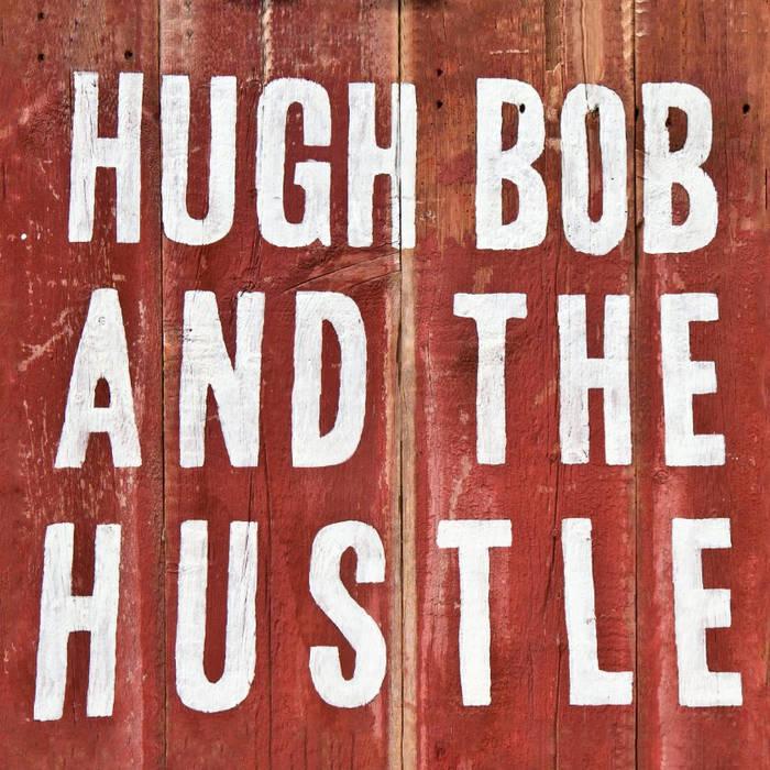 Hugh Bob and The Hustle cover art