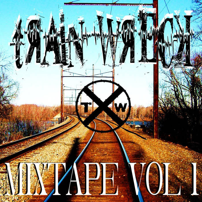Train Wreck Mixtape Vol.1 (2009) cover art