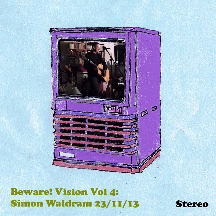 Beware! Vision Vol 4: Simon Waldram 23/11/13 cover art