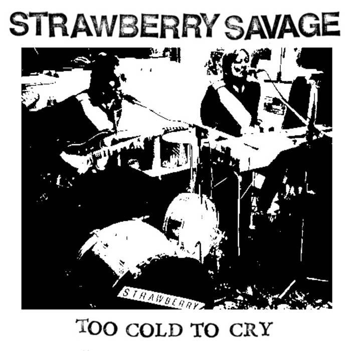 "Strawberry Savage ""Too Cold to Cry"" EP cover art"