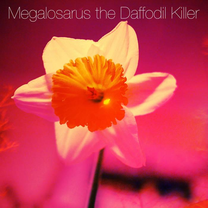 Megalosaurus the Daffodil Killer cover art