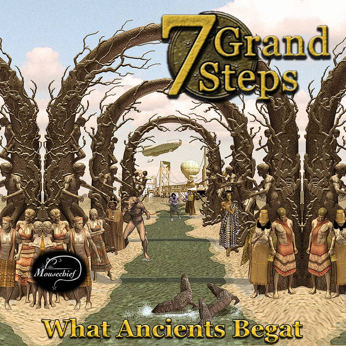 7 Grand Steps: What Ancients Begat cover art