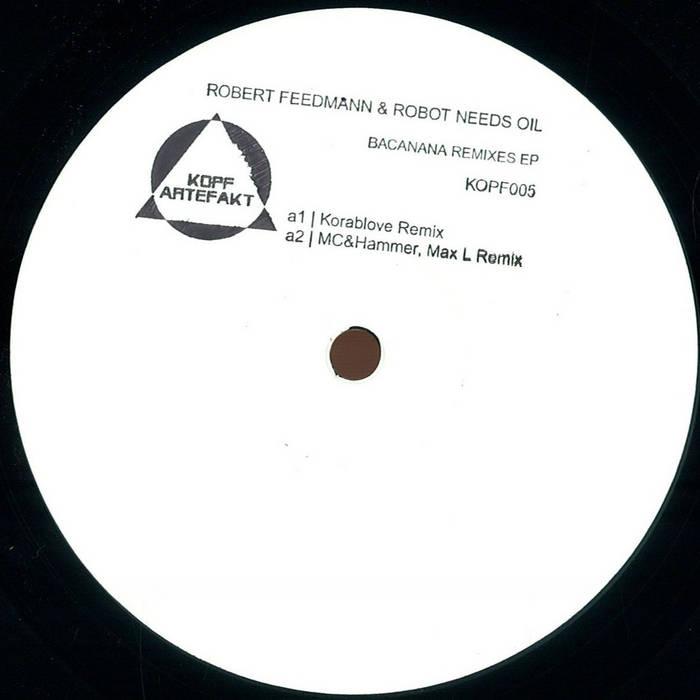 KOPF005] Robert Feedmann & Robot Needs Oil - Bacanana Remixes EP cover art