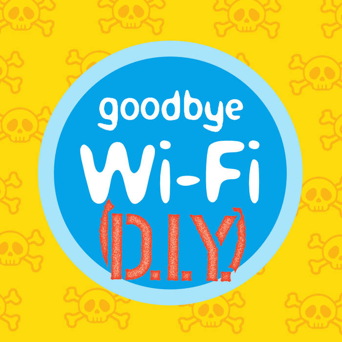 Goodbye Wi-Fi DIY cover art