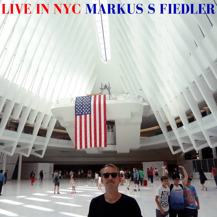 Live in NYC / Markus S Fiedler cover art