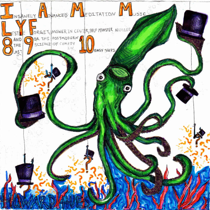 Insanely Advanced Meditation Music, Lest Ye Forget, Answer in Center, Self Monster Number 8 and The Last 9, or The Postmodern Science of Comedy in 10 Easy Steps cover art