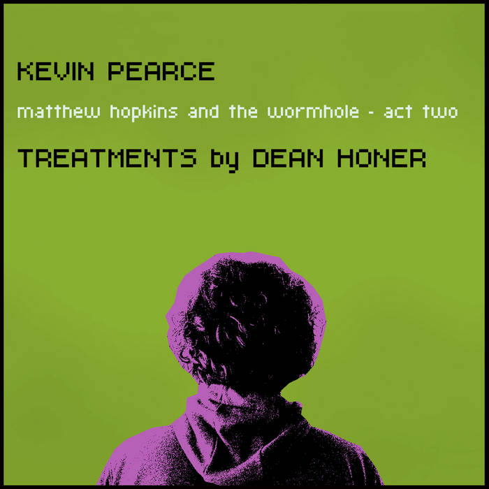 Matthew Hopkins and the Wormhole - Act Two by Kevin Pearce (Treatments by Dean Honer) cover art