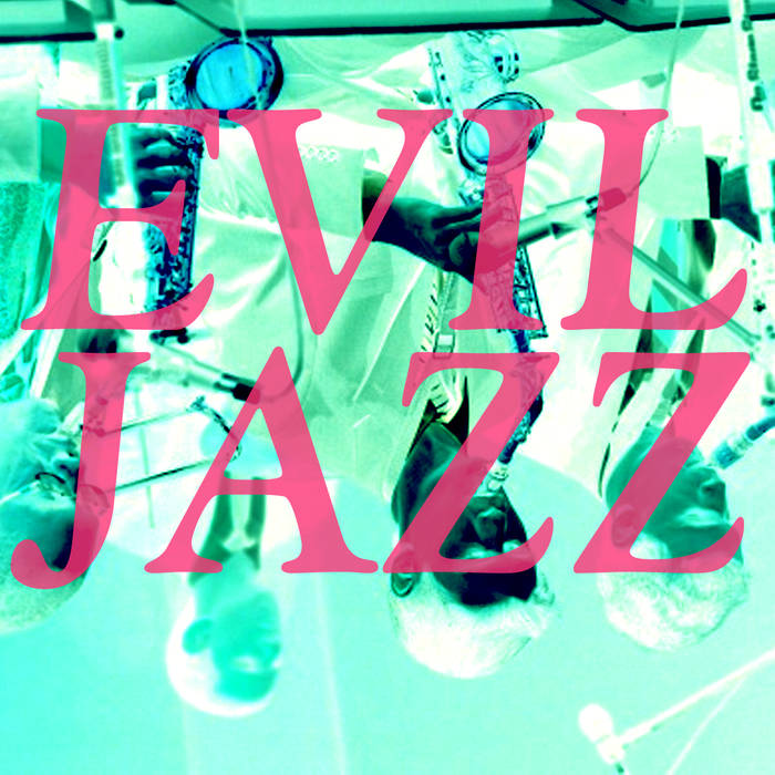 "Evil Jazz (""Underwater Satie Mix"") cover art"