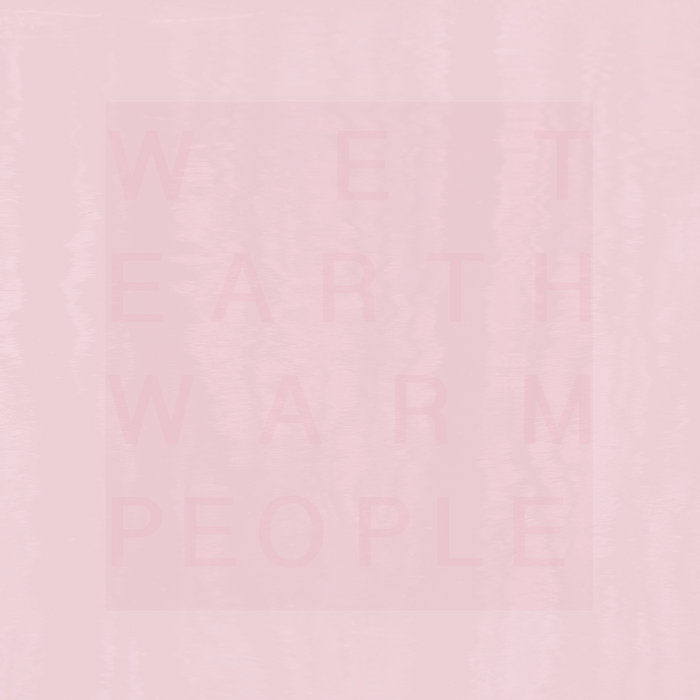 Wet Earth, Warm People cover art
