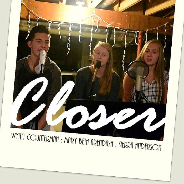 Closer (ft. Mary Beth Arendsh, Sierra Anderson) cover art