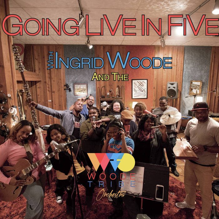Going LiVe In FiVe with Ingrid Woode & The Woode Tribe Orchestra cover art