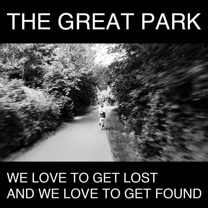 We Love To Get Lost And We Love To Get Found cover art