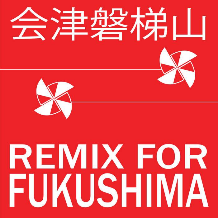 REMIX FOR FUKUSHIMA cover art