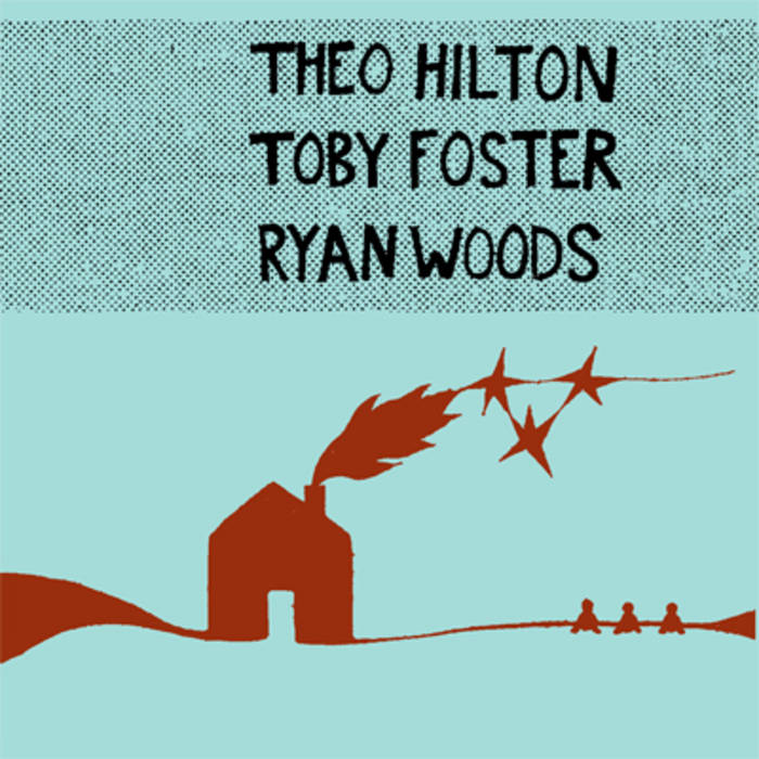 Theo Hilton, Toby Foster, & Ryan Woods cover art