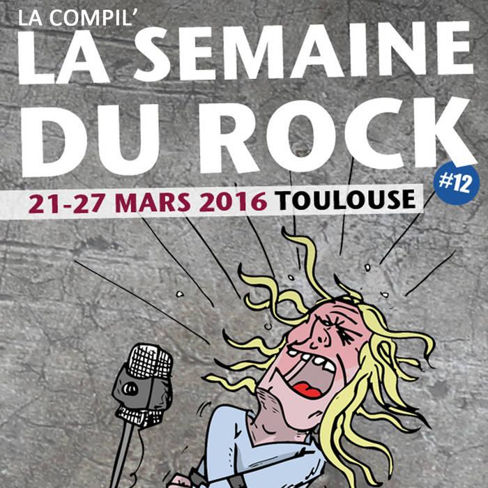 La Compil' de La Semaine du Rock #12 cover art