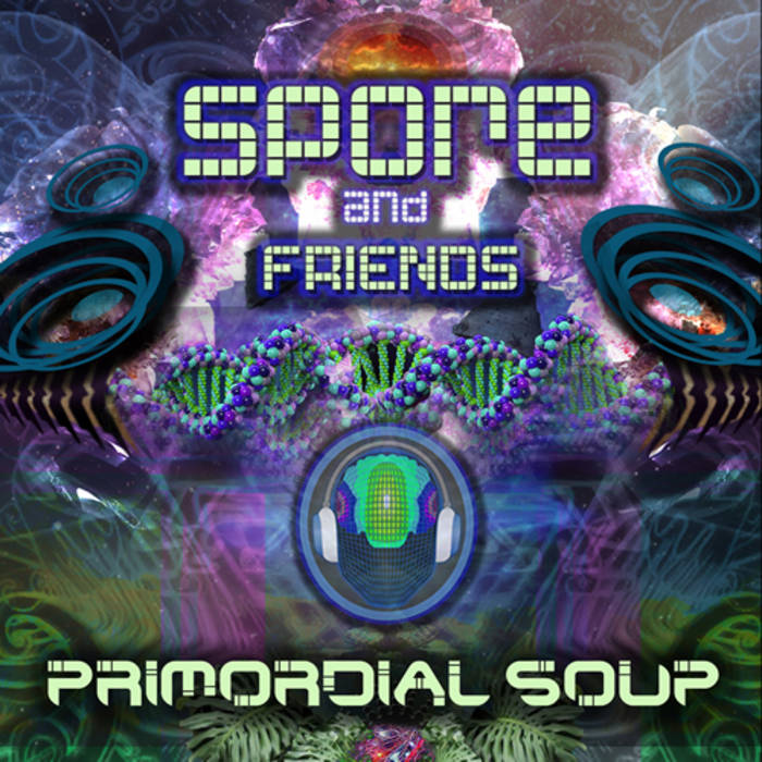 Spore & Friends - Primordial Soup (D-A-R-K Records - DARKEP078) cover art