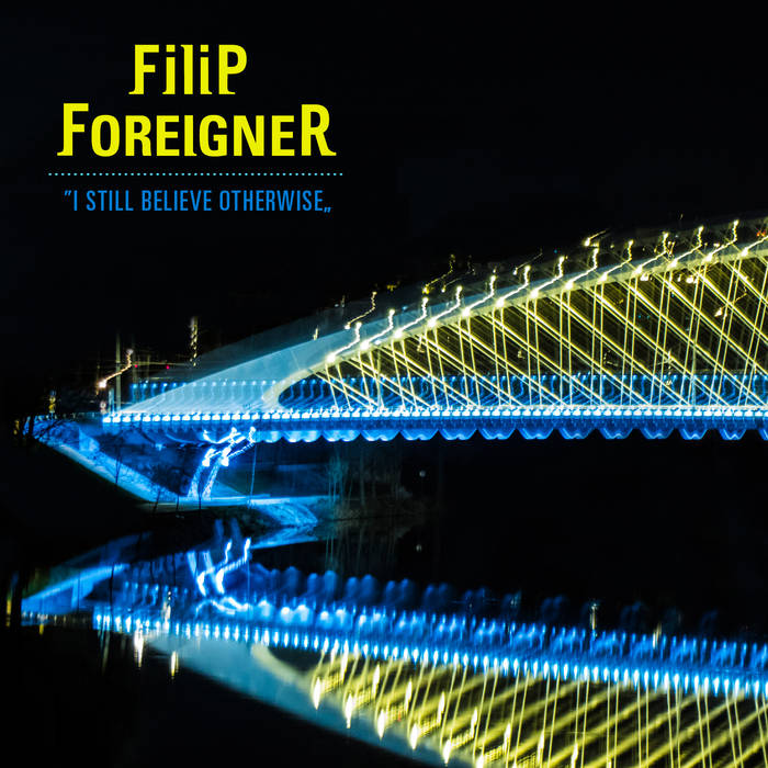 Filip Foreigner - I Still Believe Otherwise cover art
