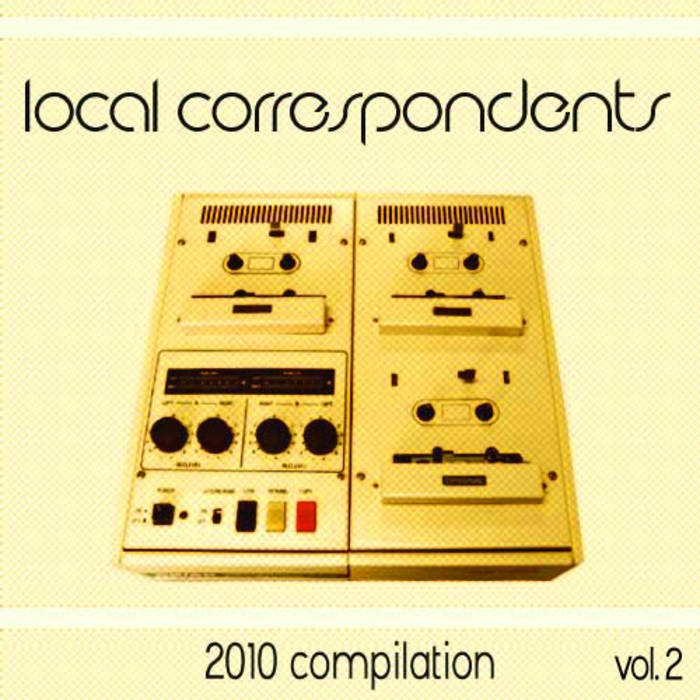 Local Correspondents 2010 Compilation vol. 2 cover art