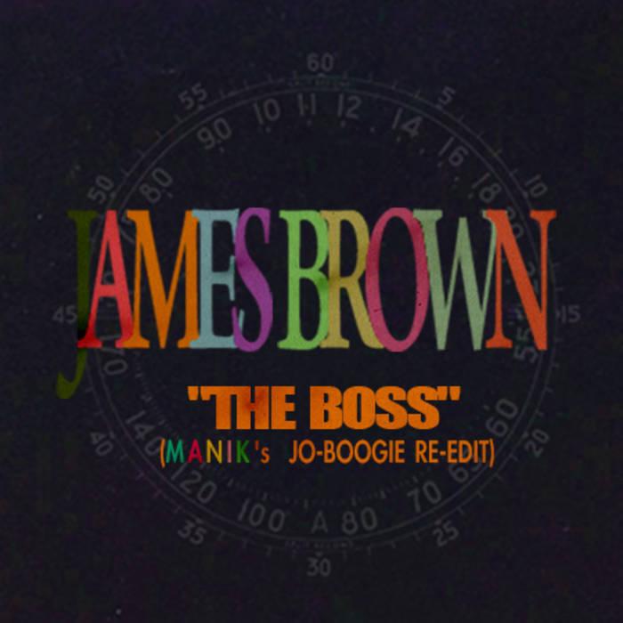 James Brown - The Boss (Manik Re-Edit) cover art