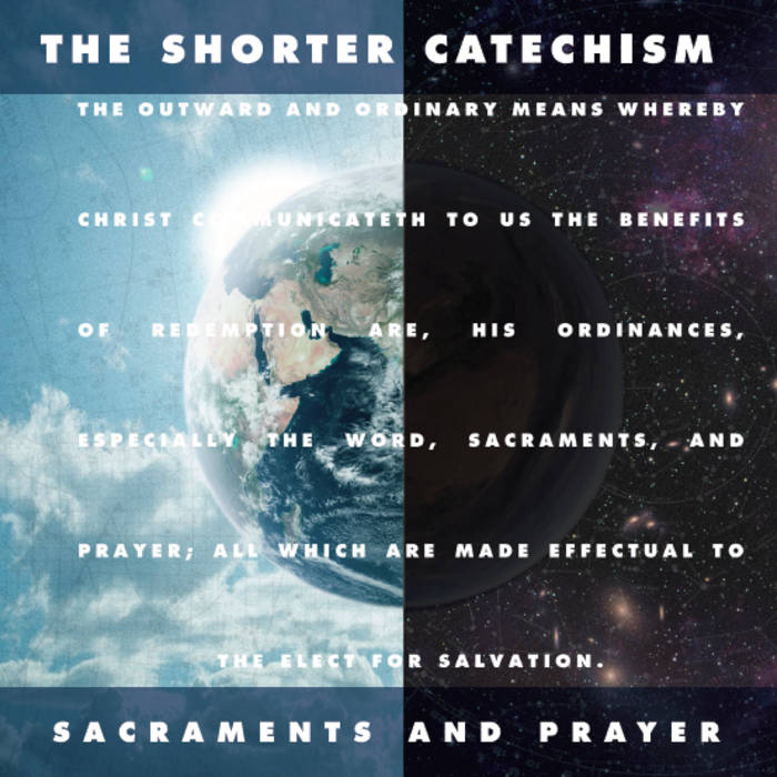The Shorter Catechism: Sacraments and Prayer cover art