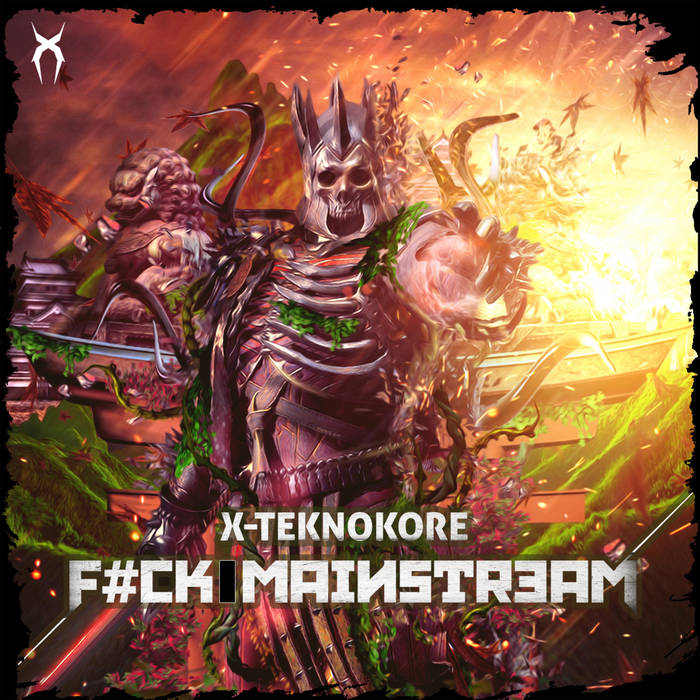 X-Teknokore - F#ck Mainstream [FFR007] cover art