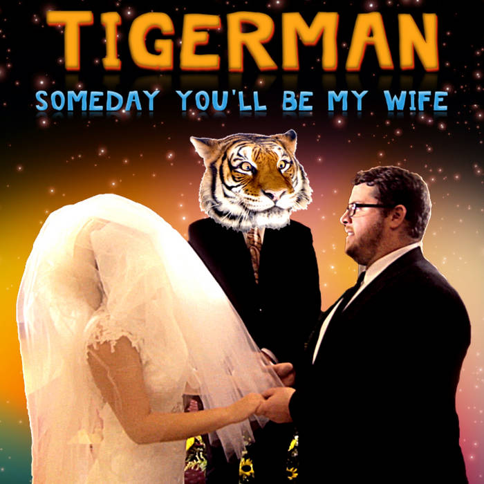 Someday You'll Be My Wife cover art