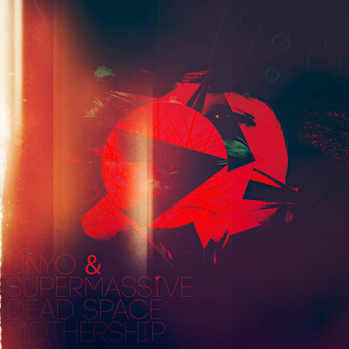 DNYO & Supermassive - Dead Space / Mothership EP cover art