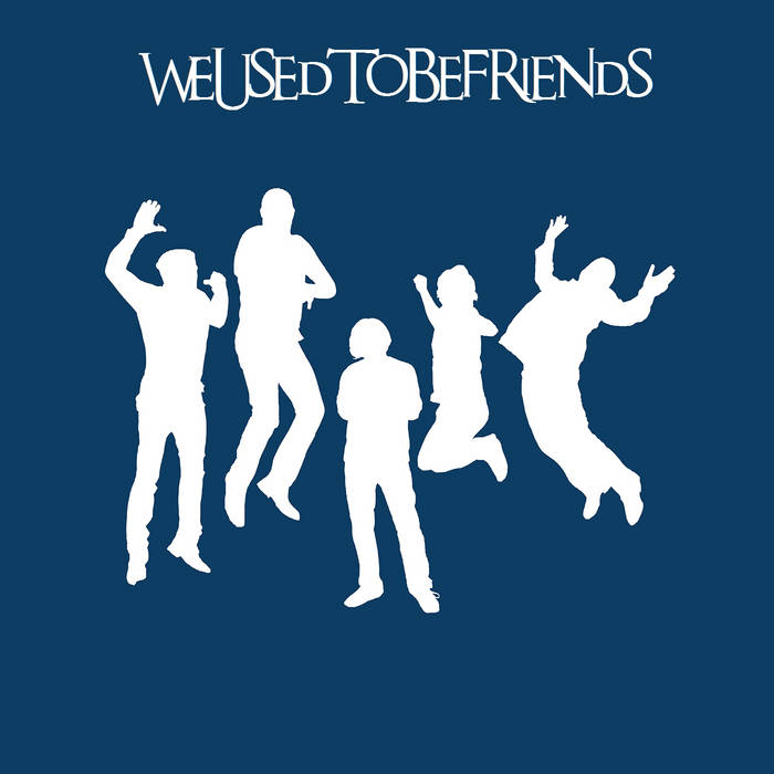 We Used To Be Friends cover art