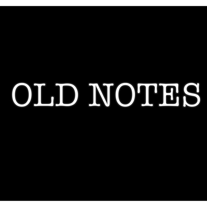 Old Notes (rehearsal demos) cover art