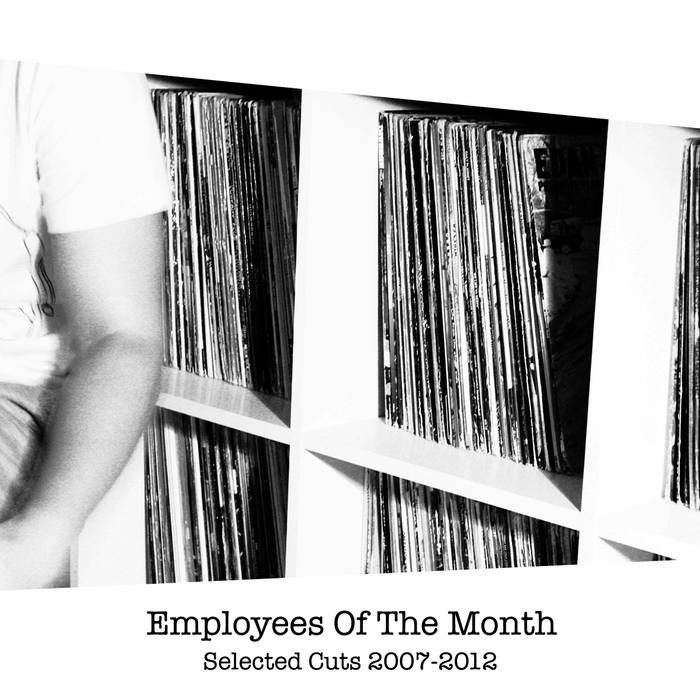 Employees Of The Month - Selected Cuts 2007-2012 cover art