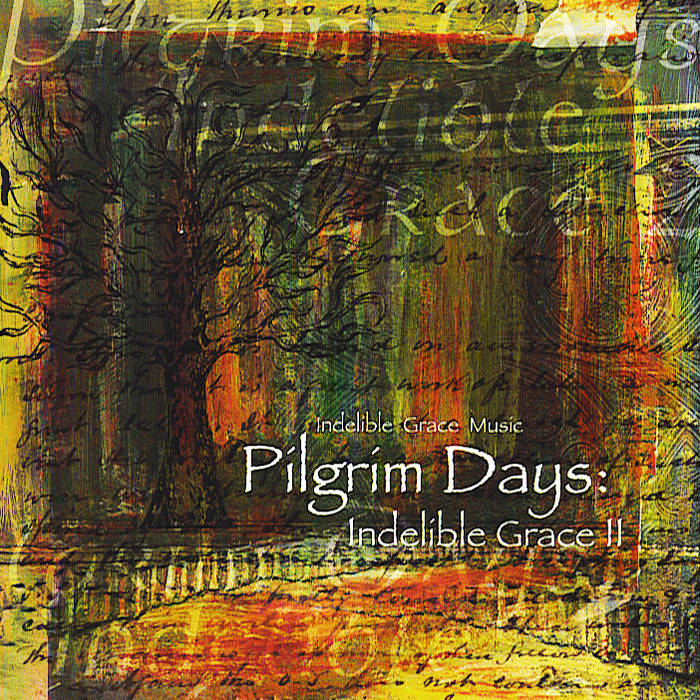 Pilgrim Days: Indelible Grace II cover art