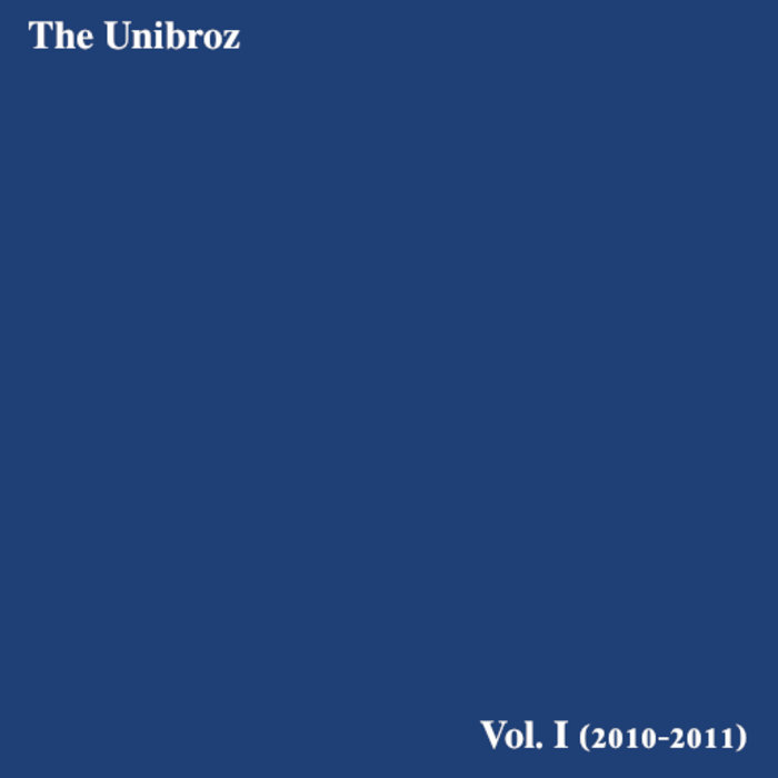 The Unibroz: Vol. I cover art